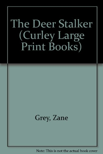 The Deer Stalker (Curley Large Print Books): Grey, Zane