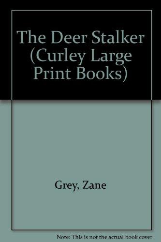 9781555041083: The Deer Stalker (Curley Large Print Books)