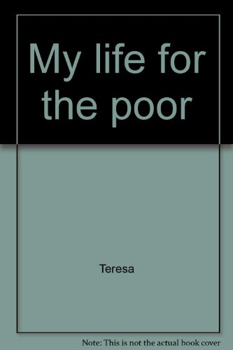 9781555041137: My life for the poor