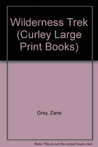 9781555041144: Wilderness Trek (Curley Large Print Books)