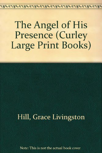9781555041830: Angel of His Presence (Curley Large Print Books)