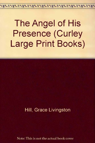 9781555042073: The Angel of His Presence (Curley Large Print Books)