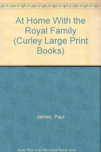 9781555042875: At Home With the Royal Family (Curley Large Print Books)