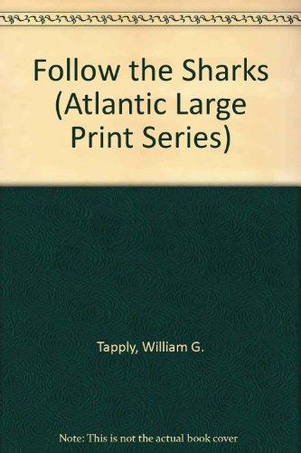 9781555043469: Follow the Sharks (Atlantic Large Print Series)