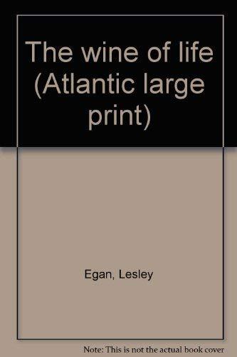 9781555043650: The wine of life (Atlantic large print)