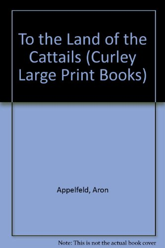 9781555043704: To the Land of the Cattails (Curley Large Print Books)