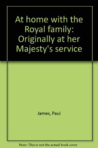 9781555044152: At home with the Royal family: Originally at her Majesty's service