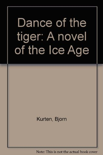 9781555044220: Dance of the tiger: A novel of the Ice Age