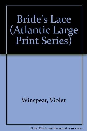 9781555044251: Bride's Lace (Atlantic Large Print Series)