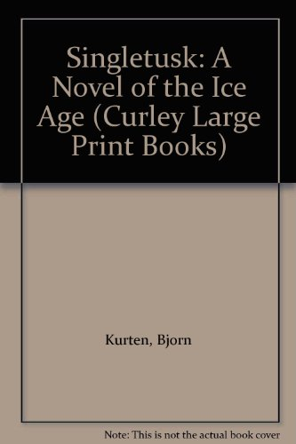9781555044329: Singletusk: A Novel of the Ice Age (Curley Large Print Books)