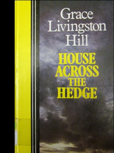 House Across the Hedge: Grace Livingston Hill