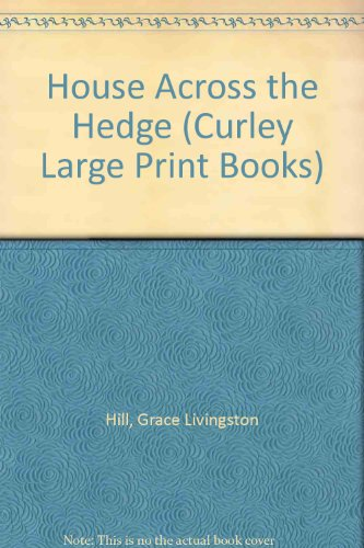 House Across the Hedge (Curley Large Print: Hill, Grace Livingston