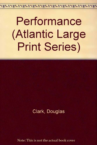 9781555044633: Performance (Atlantic Large Print Series)