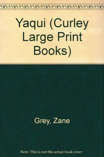 9781555045005: Yaqui (Curley Large Print Books)