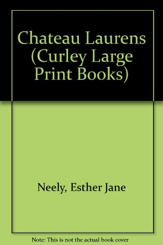 9781555045067: Chateau Laurens (Curley Large Print Books)