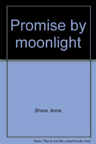 Promise by moonlight: Shore, Anne