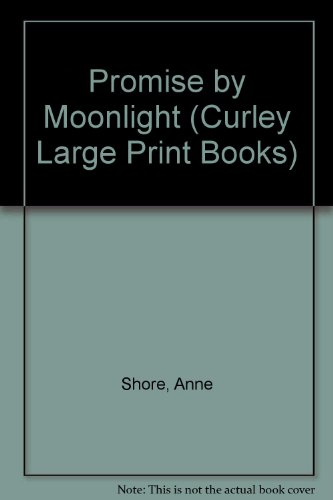 Promise by Moonlight (Curley Large Print Books): Anne Shore