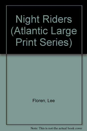 Night Riders (Atlantic Large Print Series): Lee Floren
