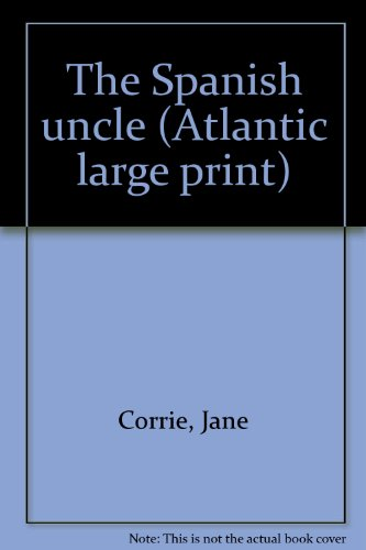 9781555045562: The Spanish uncle (Atlantic large print)