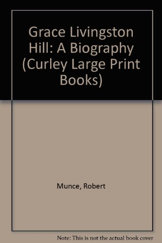 9781555045807: Grace Livingston Hill: A Biography (Curley Large Print Books)