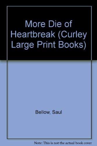 MORE DIE OF HEARTBREAK: BELLOW, Saul