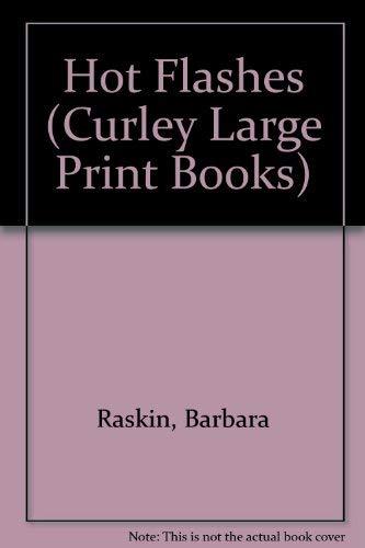 Hot Flashes (Curley Large Print Books): Barbara Raskin