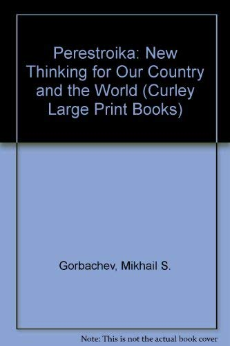 9781555046828: Perestroika: New Thinking for Our Country and the World (Curley Large Print Books)