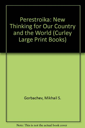 9781555046835: Perestroika: New Thinking for Our Country and the World (Curley Large Print Books)