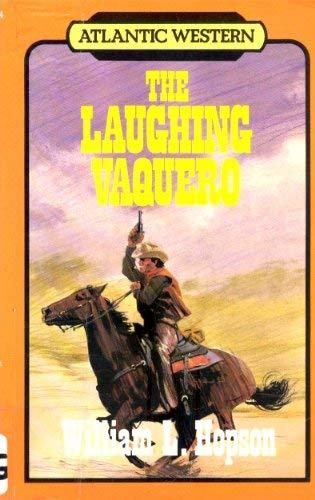 9781555046958: The laughing vaquero (Atlantic large print)