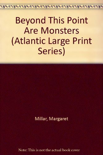 9781555047009: Beyond This Point Are Monsters (Atlantic Large Print Series)