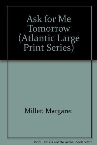 9781555047382: Ask for Me Tomorrow (Atlantic Large Print Series)