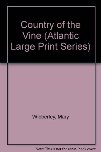 9781555047627: Country of the Vine (Atlantic Large Print Series)