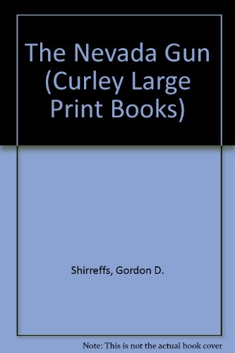 The Nevada Gun (Curley Large Print Books) (9781555048488) by Gordon D. Shirreffs