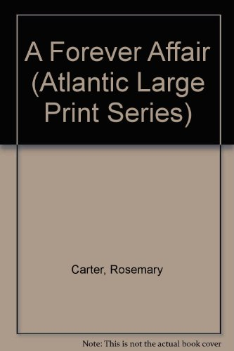 A Forever Affair (Atlantic Large Print Series): Rosemary Carter