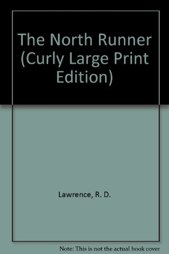 9781555048921: The North Runner (Curly Large Print Edition)
