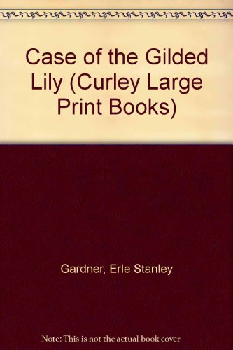 9781555048990: Case of the Gilded Lily (Curley Large Print Books)