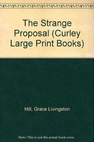 9781555049249: The Strange Proposal (Curley Large Print Books)