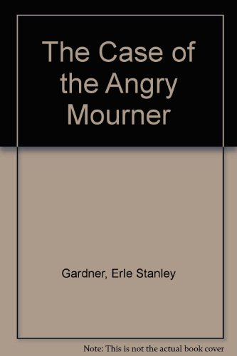 9781555049713: The Case of the Angry Mourner