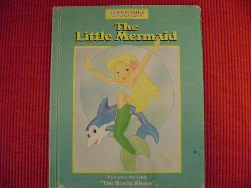 THE LITTLE MERMAID (Goodtimes Storybook classic): Craig, W. S.; Adapted from the Classic Tale By ...