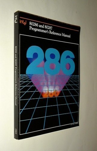 80286 And 80287 Programmer's Reference Manual, 1987/210498: Intel Corporation; Intel, ...