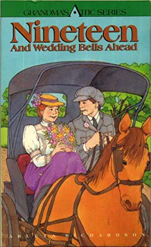 19 & Wedding Bells Ahead (Grandmas Attic Ser.)): Richardson, Arleta