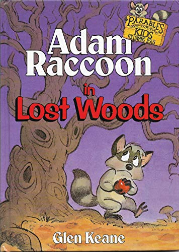 Adam Raccoon in Lost Woods (Parables for Kids): Keane, Glen