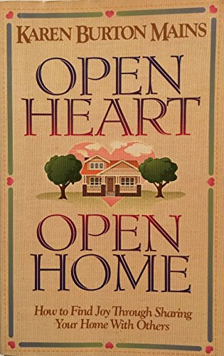 9781555131654: Open Heart, Open Home: How to Find Joy Through Sharing Your Home with Others