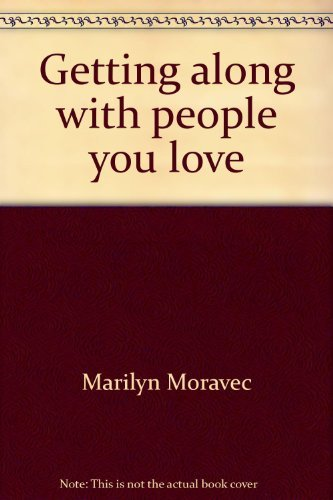 9781555131951: Getting along with people you love: Building and maintaining healthy relationships (Growing together studies)
