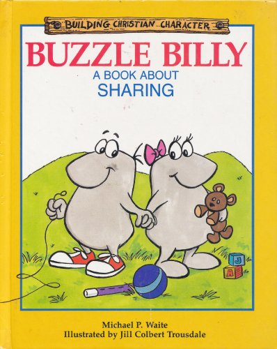 9781555132187: Buzzle Billy: A Book About Sharing (Building Christian Character)