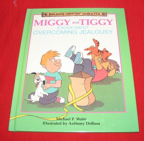 9781555132200: Miggy and Tiggy: A Book About Overcoming Jealousy (Building Christian Character)