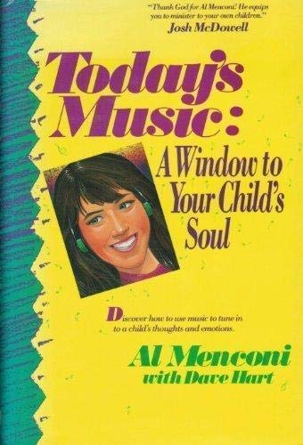 Today's Music: A Window to Your Child's Soul: Al Menconi; Dave Hart