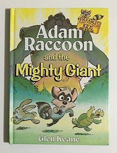 Adam Raccoon and the Mighty Giant (Parables for Kids) (9781555132880) by Glen Keane