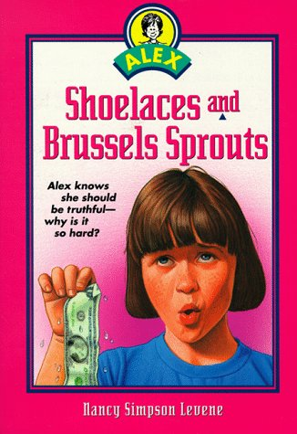 Shoelaces and Brussels Sprouts (Alex Series): Levene, Nancy S.