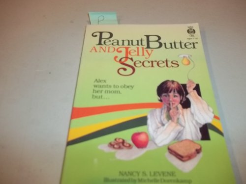 9781555133030: Peanut Butter and Jelly Secrets (Alex Series)